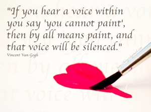 If-you-hear-a-voice-within-you-say-you-cannot-paint-then-by-all-means-paint-and-that-voice-will-be-silenced-Vincent-Van-Gogh